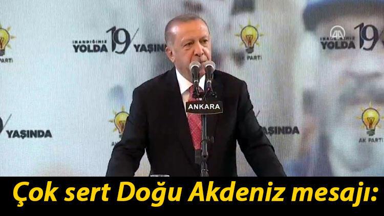 Cumhurbaşkanı Erdoğan: Oruç Reis'e saldırırsanız bedelini ağır ödeyeceksiniz dedik!