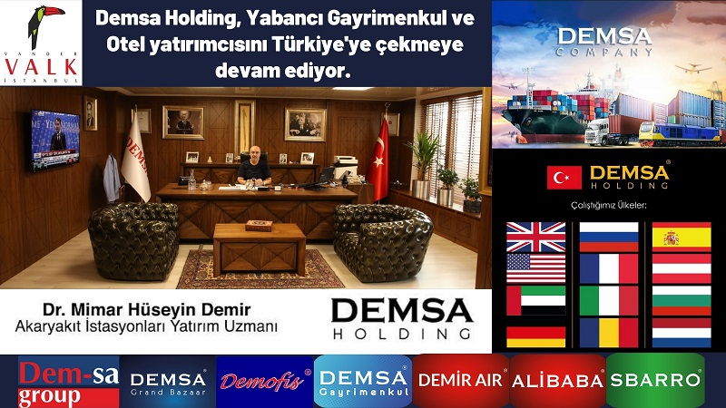 Demsa Holding, Yabancı Gayrimenkul ve Otel yatırımcısını Türkiye'ye çekmeye devam ediyor.