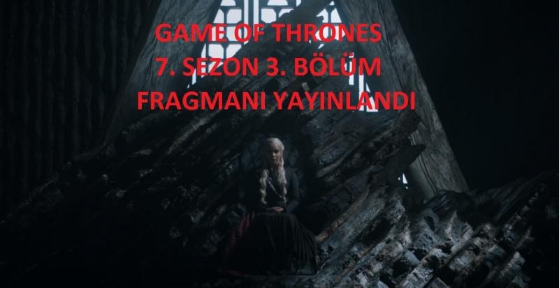 Game of Thrones 7. Sezon 3. Bölüm Fragmanı Türkçe Altyazılı Yayınlandı