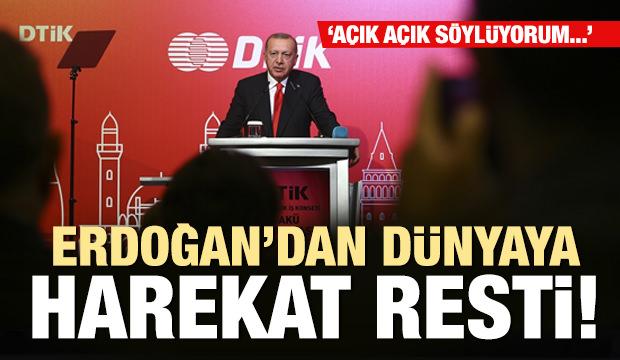Son dakika: Erdoğan\'dan dünyaya harekat resti: Açık söylüyorum...