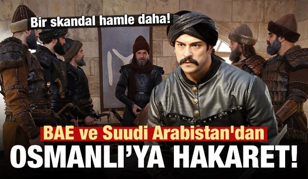 BAE ve Suudi Arabistan'dan Osmanlı'ya hakaret!