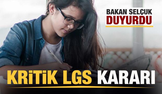 Bakan Selçuk açıkladı: Son dakika LGS kararı