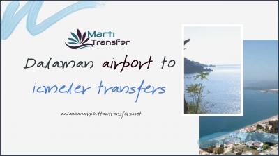 CHEP DALAMAN AIRPORT TO FETHIYE HISARONU TRANSFERS