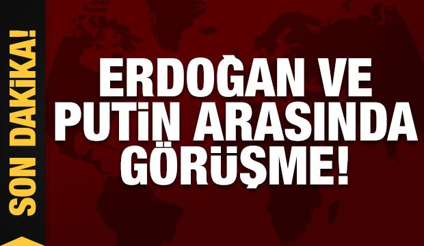 Erdoğan ve Putin arasında görüşme