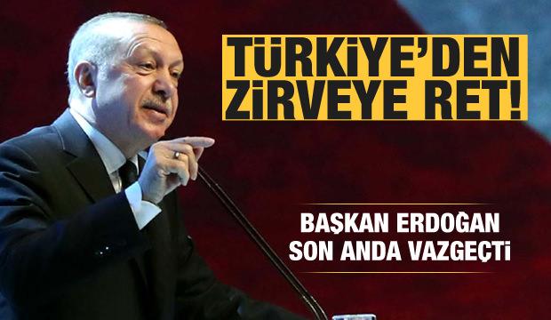 Türkiye'den 3'lü zirveye ret! Başkan Erdoğan son anda vazgeçti