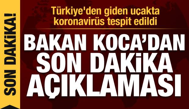 Türkiye'den giden uçakta koronavirüs tespit edildi! Bakan Koca'dan son dakika açıklaması