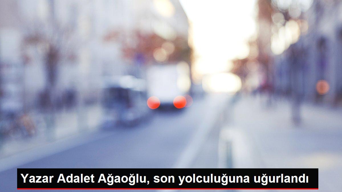 Yazar Adalet Ağaoğlu, son yolculuğuna uğurlandı
